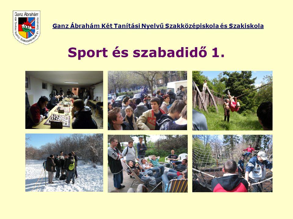 Ganz Ábrahám Két Tanítási Nyelvű Szakközépiskola és Szakiskola Sport és szabadidő 1.