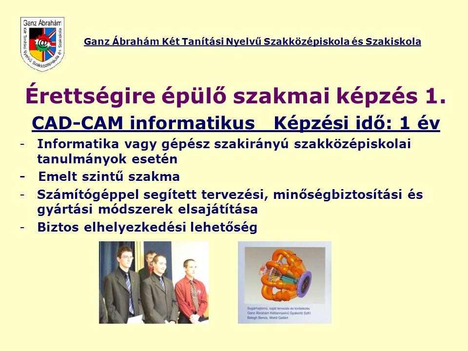 Ganz Ábrahám Két Tanítási Nyelvű Szakközépiskola és Szakiskola Érettségire épülő szakmai képzés 2.