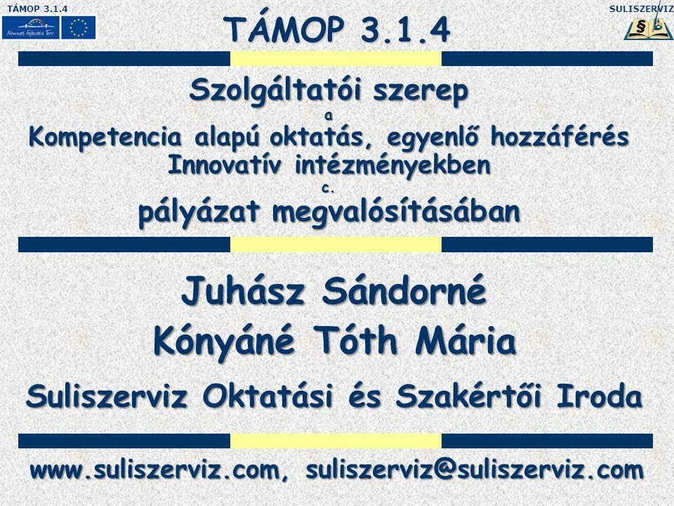 SULISZERVIZTÁMOP 3.1.4 Szolgáltatói szerep a Kompetencia alapú oktatás, egyenlő hozzáférés Innovatív intézményekben c.