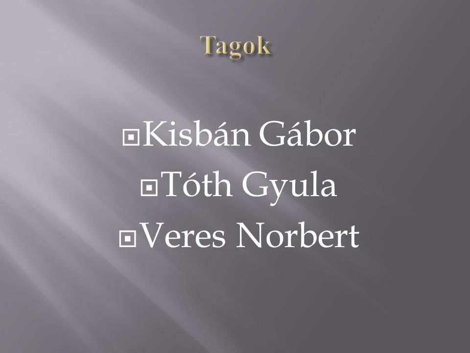  Kisbán Gábor  Tóth Gyula  Veres Norbert