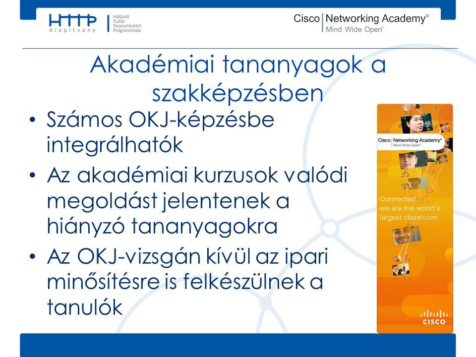 Akadémiai tananyagok a szakképzésben • Számos OKJ-képzésbe integrálhatók • Az akadémiai kurzusok valódi megoldást jelentenek a hiányzó tananyagokra •