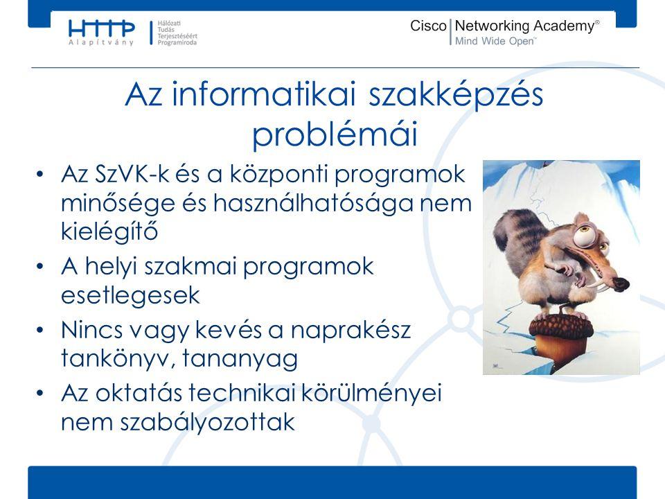Az informatikai szakképzés problémái • Az SzVK-k és a központi programok minősége és használhatósága nem kielégítő • A helyi szakmai programok esetleg