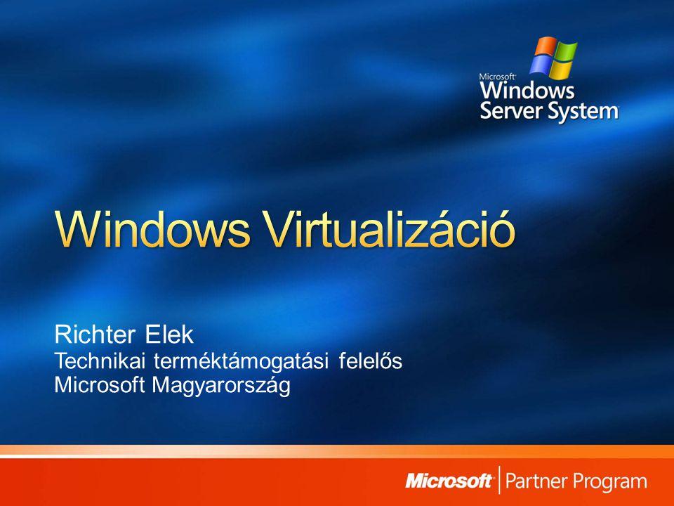 Virtuális megjelenítés Bárhonnan elérhető felhasználói felület Virtuális megjelenítés Bárhonnan elérhető felhasználói felület Virtuális tárolás Hálózati, nem helyhez kötött tárolási megoldások Virtuális tárolás Hálózati, nem helyhez kötött tárolási megoldások Virtuális hálózat Rugalmas, szállítható, központosított hálózat Virtuális hálózat Rugalmas, szállítható, központosított hálózat Virtuális számítógép Az operációs rendszer könnyen mozgatható Virtuális számítógép Az operációs rendszer könnyen mozgatható Virtuális alkalmazások Bármely alkalmazás bármely gépre - bármikor Virtuális alkalmazások Bármely alkalmazás bármely gépre - bármikor A felhasználói felület csak lokálisan érhető el A tárolási megoldás nem mozgatható A hálózat helyhez kötötten van beállítva Az operációs rendszer erősen hardverhez kötött Az alkalmazások adott vasra és operációs rendszerre vannak telepítve Virtualizáció nélkül Virtualizációval A Microsoft megoldása Infrastruktúra Felügyelet Licencelés Átjárhatóság Támogatás A cél: a rendszer összetevőinek egymástól való izolálása, elszigetelése – könnyebb ezután a komponensek cseréje, mozgatása, bővítése