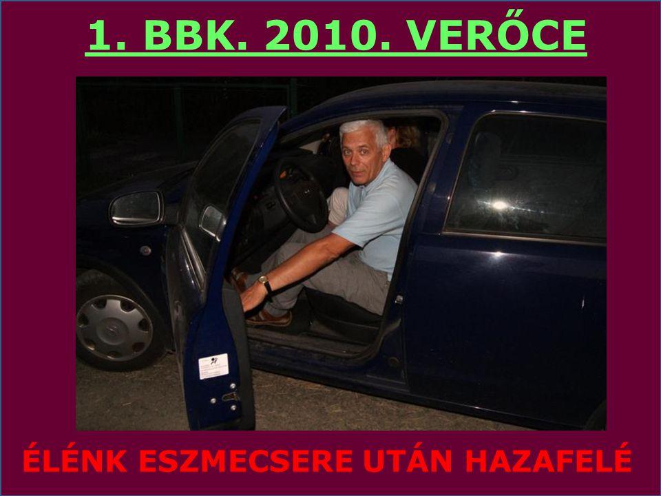 KEREKASZTAL és FOGADÁS 1. BBK. 2010. VERŐCE