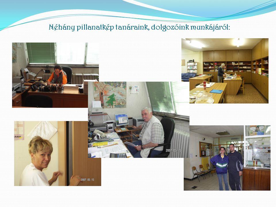 Néhány pillanatkép tanáraink, dolgozóink munkájáról:
