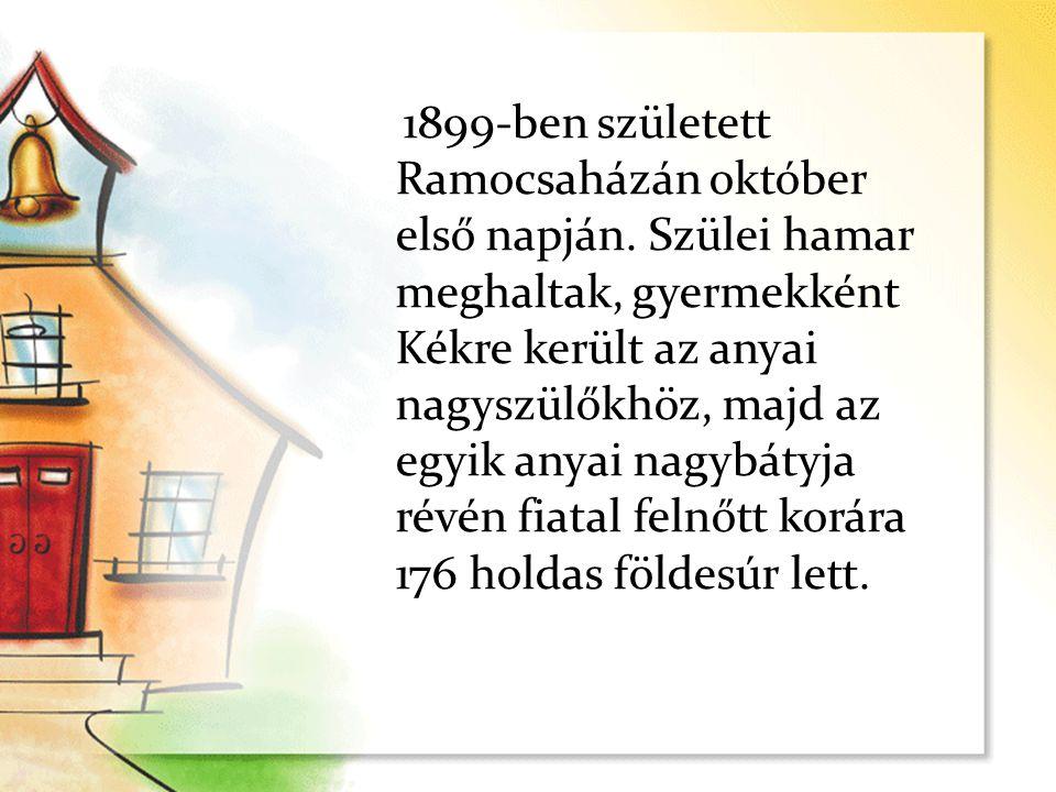1899-ben született Ramocsaházán október első napján. Szülei hamar meghaltak, gyermekként Kékre került az anyai nagyszülőkhöz, majd az egyik anyai nagy