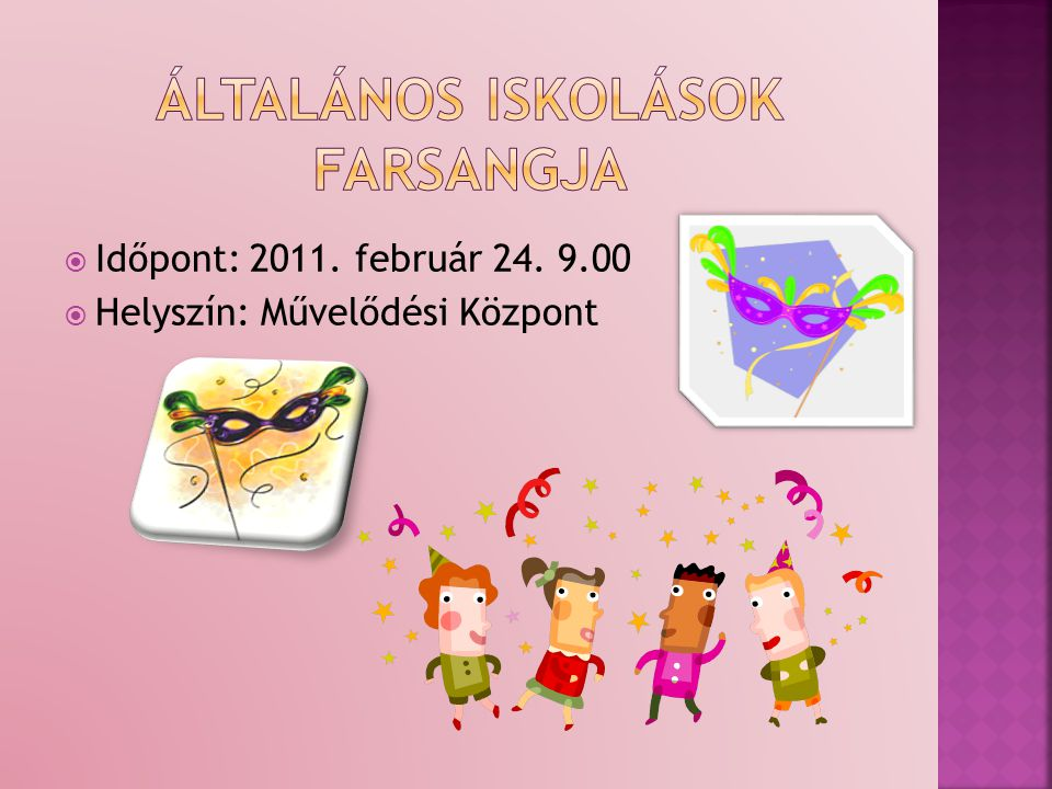  Időpont: 2011. február 24. 9.00  Helyszín: Művelődési Központ