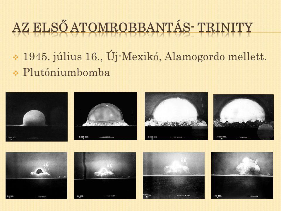  1945. július 16., Új-Mexikó, Alamogordo mellett.  Plutóniumbomba