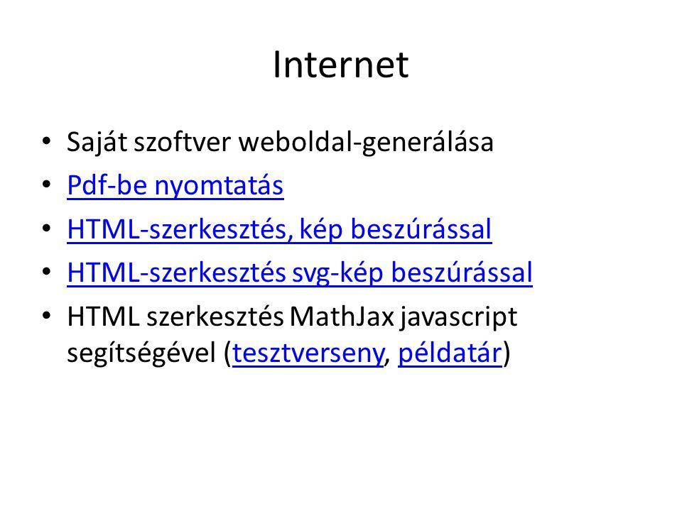 Internet • Saját szoftver weboldal-generálása • Pdf-be nyomtatás Pdf-be nyomtatás • HTML-szerkesztés, kép beszúrással HTML-szerkesztés, kép beszúrássa