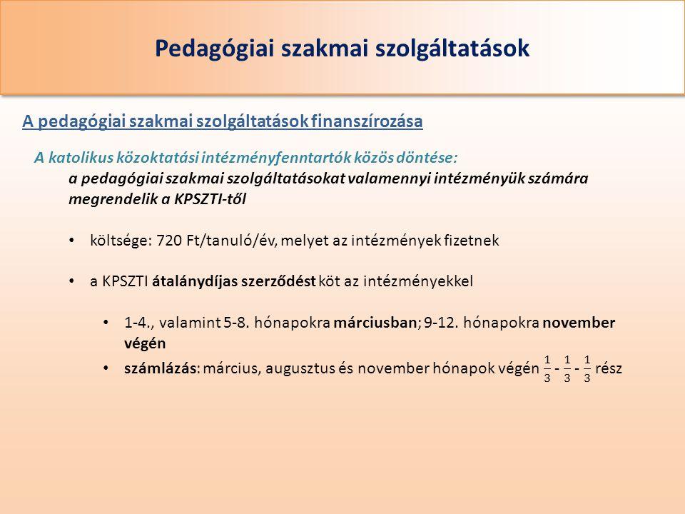 Pedagógiai szakmai szolgáltatások A pedagógiai szakmai szolgáltatások finanszírozása