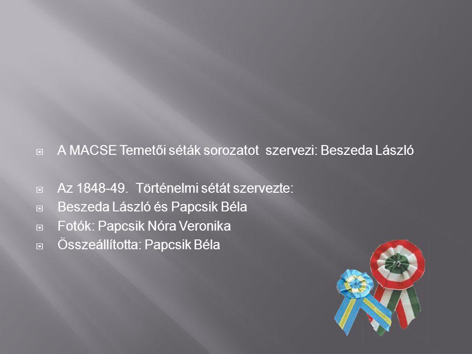  A MACSE Temetői séták sorozatot szervezi: Beszeda László  Az 1848-49.