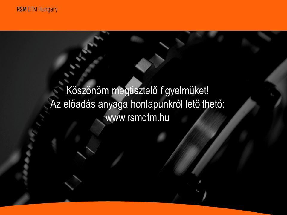 Köszönöm megtisztelő figyelmüket! Az előadás anyaga honlapunkról letölthető: www.rsmdtm.hu