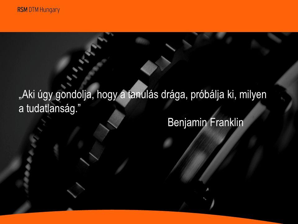 """""""Aki úgy gondolja, hogy a tanulás drága, próbálja ki, milyen a tudatlanság."""" Benjamin Franklin"""