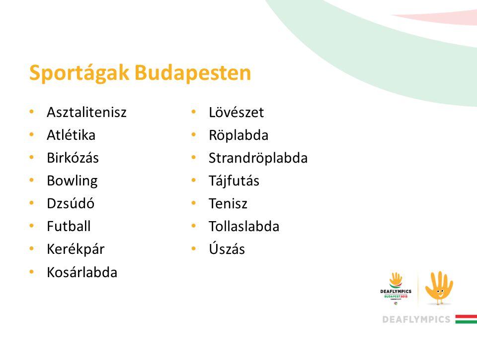 Sportágak Budapesten • Asztalitenisz • Atlétika • Birkózás • Bowling • Dzsúdó • Futball • Kerékpár • Kosárlabda • Lövészet • Röplabda • Strandröplabda