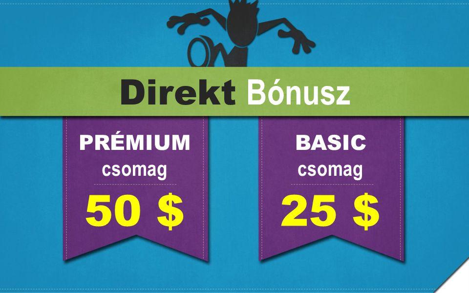 Direkt Bónusz PRÉMIUM csomag BASIC csomag 50 $25 $