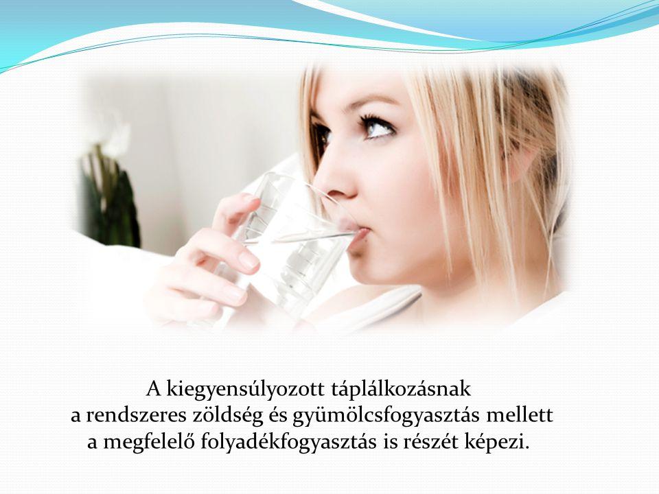 A víz szervezetünk legfontosabb alkotóeleme.