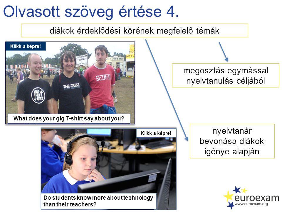 Olvasott szöveg értése 4. diákok érdeklődési körének megfelelő témák nyelvtanár bevonása diákok igénye alapján megosztás egymással nyelvtanulás céljáb
