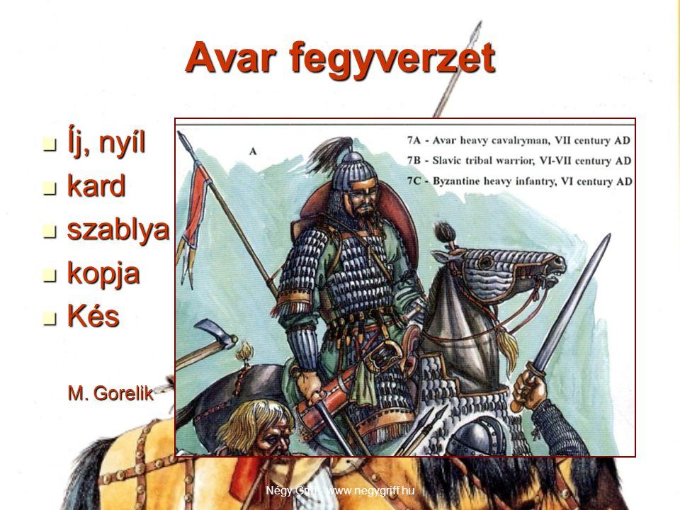Avar fegyverzet  Íj, nyíl  kard  szablya  kopja  Kés M. Gorelik M. Gorelik Négy Griff - www.negygriff.hu6