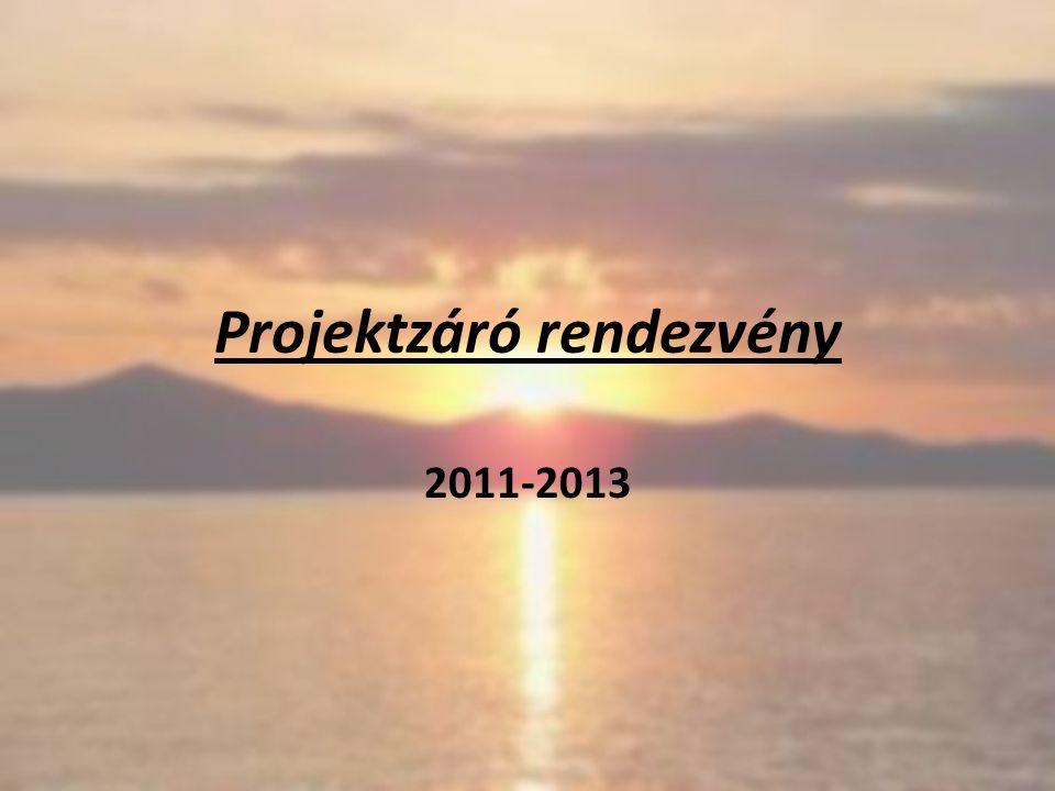 Projektzáró rendezvény 2011-2013