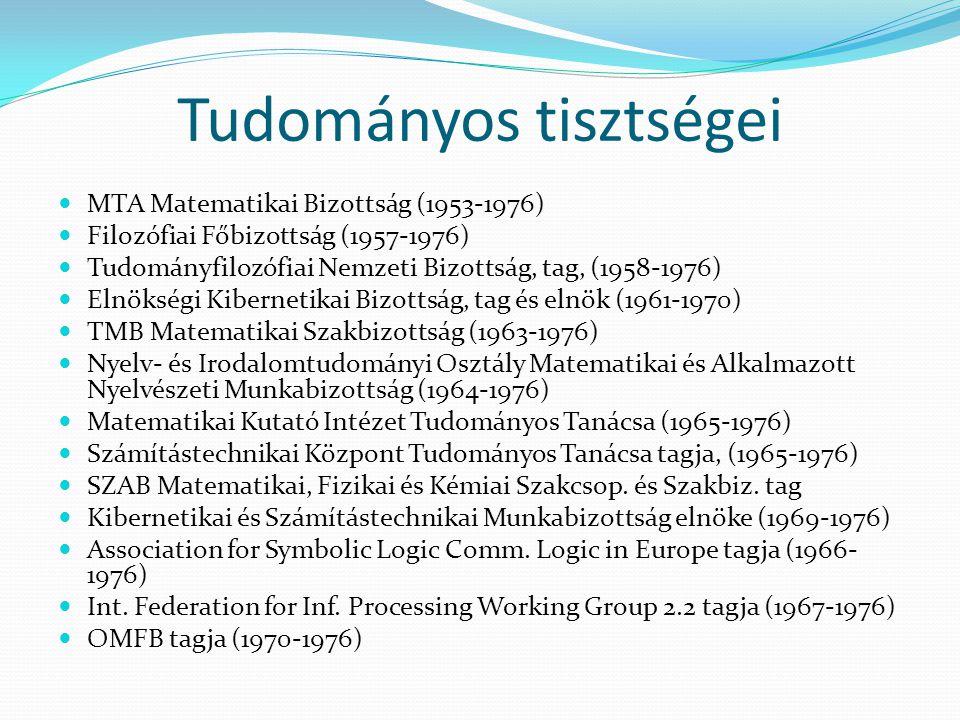 Díjai, kitüntetései  König Gyula jutalom (1936)  Kossuth-díj ezüst fokozat (1950)  Beke Manó emlékdíj (1958)  Felszabadulási jubileumi emlékére (1970)  Szele Tibor-Emlékérem (1970)  Állami Díj első fokozat (1975) – A matematika alapjainak kutatásában és a számítógépek elméletében elért eredményeiért.