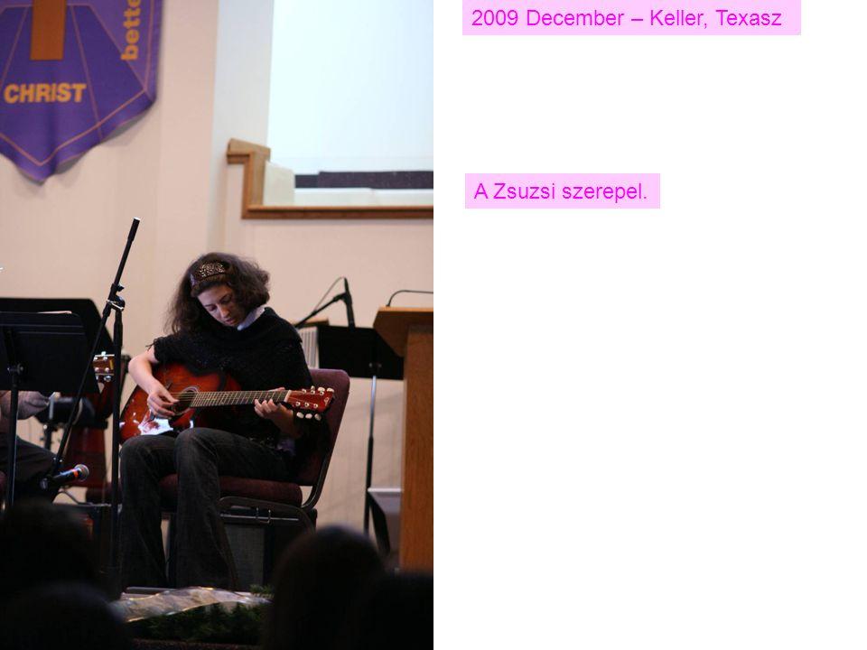 2009 December – Keller, Texasz A Zsuzsi szerepel.