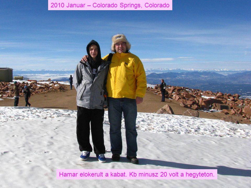2010 Januar – Colorado Springs, Colorado Hamar elokerult a kabat. Kb minusz 20 volt a hegyteton.