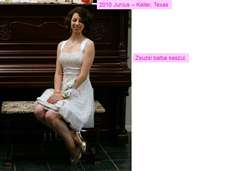 2010 Junius – Keller, Texas Zsuzsi balba keszul.