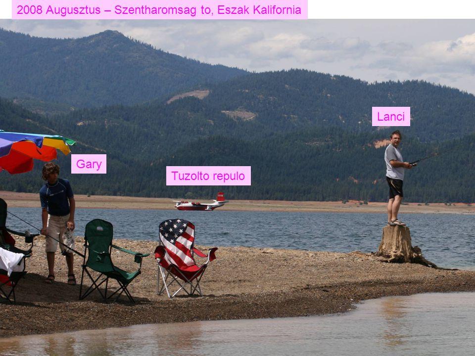 2008 Augusztus – Szentharomsag to, Eszak Kalifornia Gary Tuzolto repulo Lanci