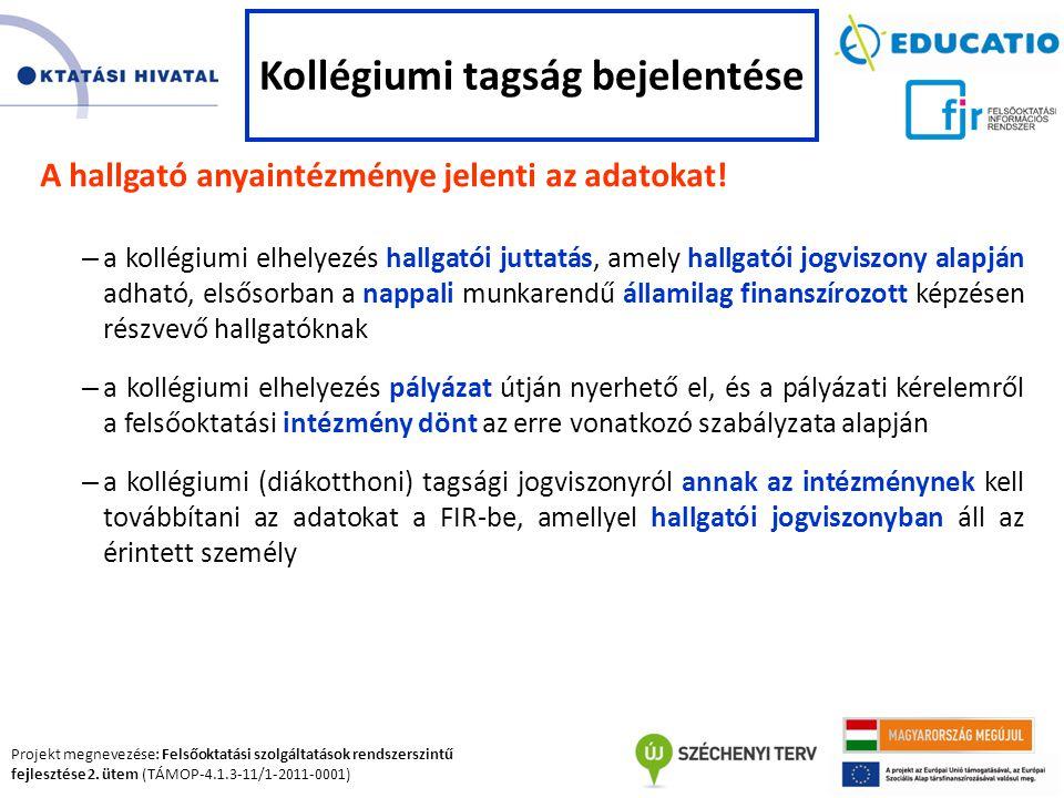 Projekt megnevezése: Felsőoktatási szolgáltatások rendszerszintű fejlesztése 2. ütem (TÁMOP-4.1.3-11/1-2011-0001) A hallgató anyaintézménye jelenti az