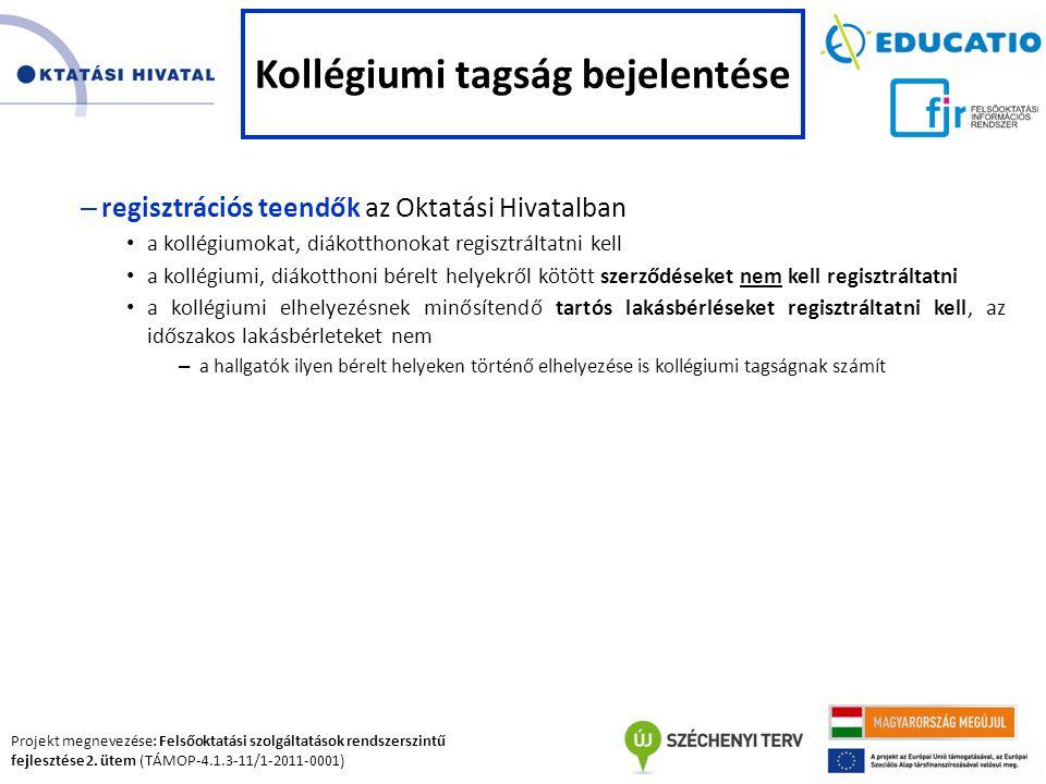 Projekt megnevezése: Felsőoktatási szolgáltatások rendszerszintű fejlesztése 2. ütem (TÁMOP-4.1.3-11/1-2011-0001) – regisztrációs teendők az Oktatási