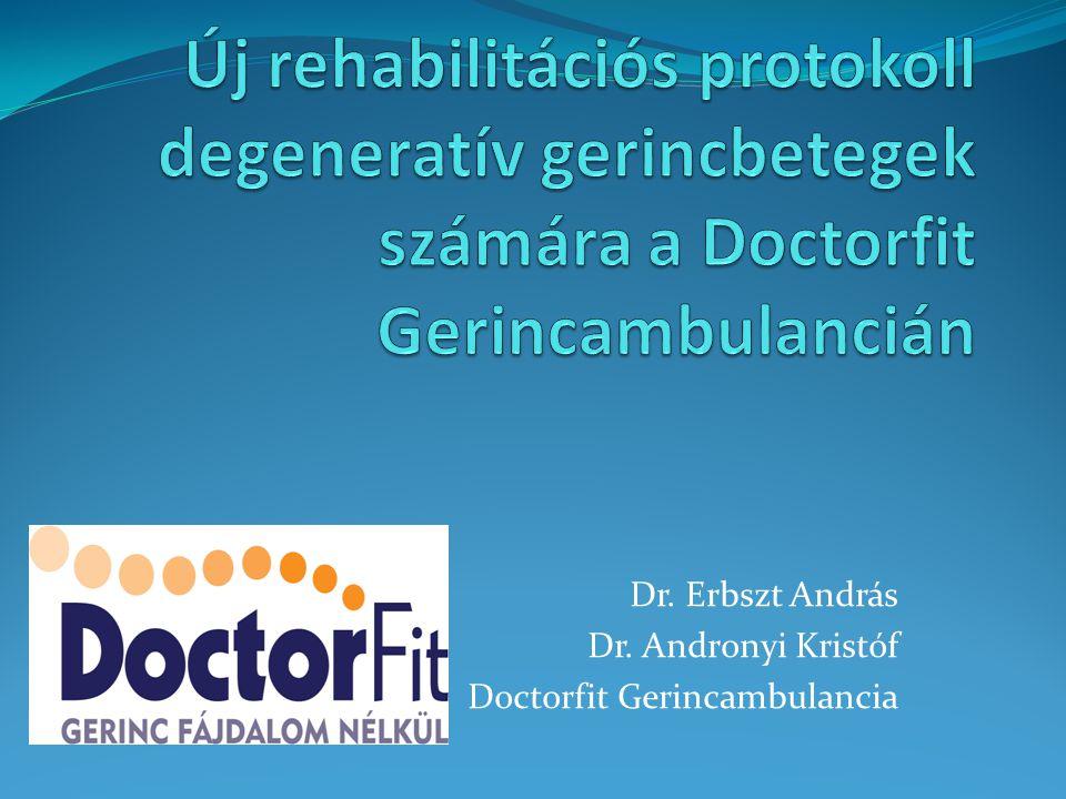 Dr. Erbszt András Dr. Andronyi Kristóf Doctorfit Gerincambulancia