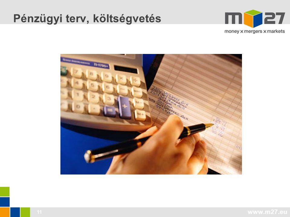 www.m27.eu 11 Pénzügyi terv, költségvetés