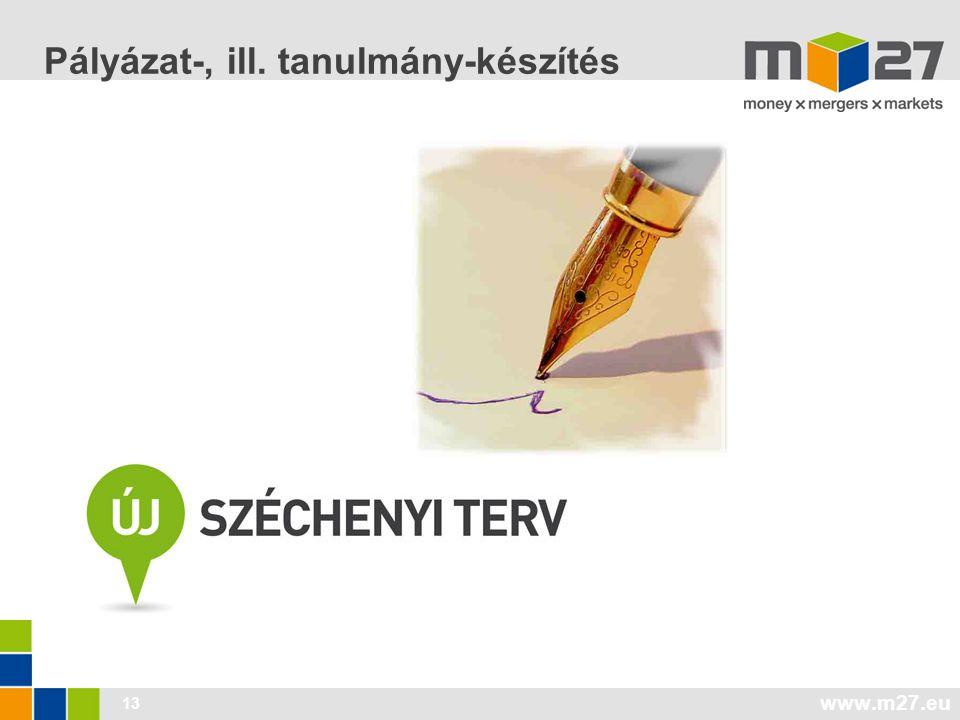 www.m27.eu 13 Pályázat-, ill. tanulmány-készítés