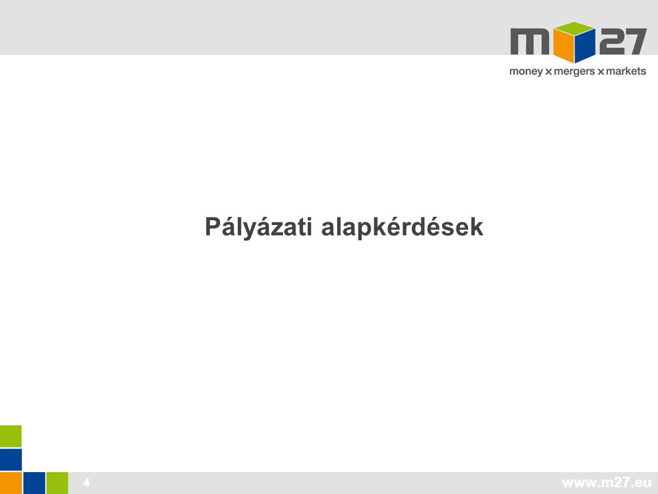 www.m27.eu 4 Pályázati alapkérdések