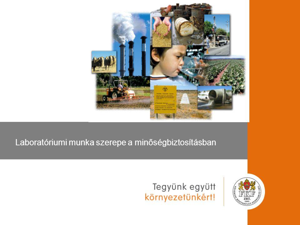 FKF Zrt. Laboratóriumi munka szerepe a minőségbiztosításban