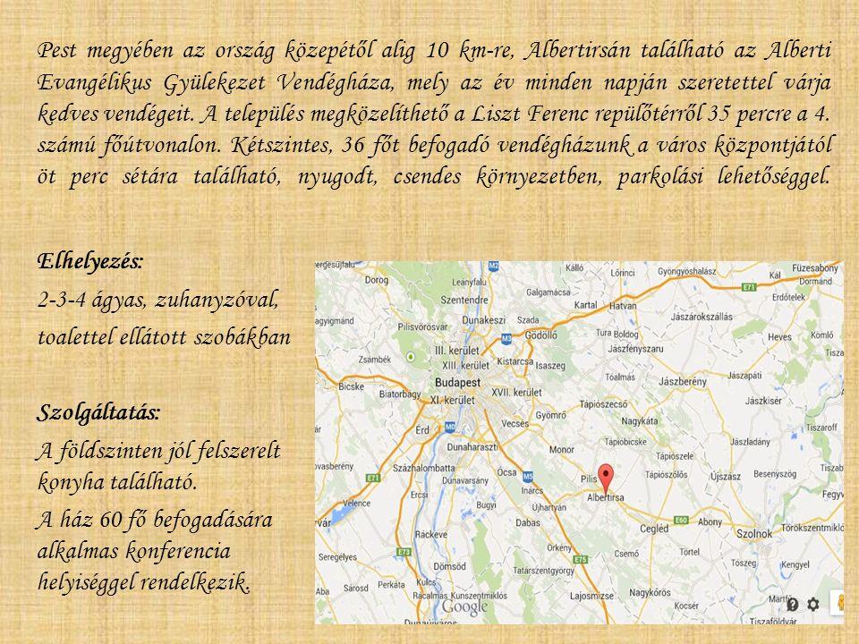 Pest megyében az ország közepétől alig 10 km-re, Albertirsán található az Alberti Evangélikus Gyülekezet Vendégháza, mely az év minden napján szeretet