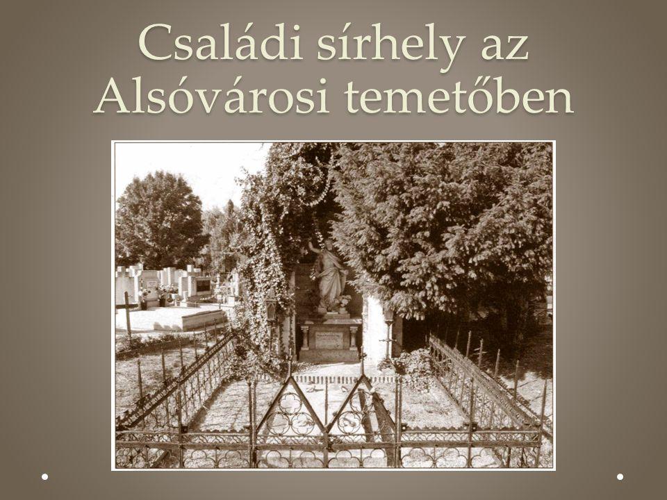 Családi sírhely az Alsóvárosi temetőben