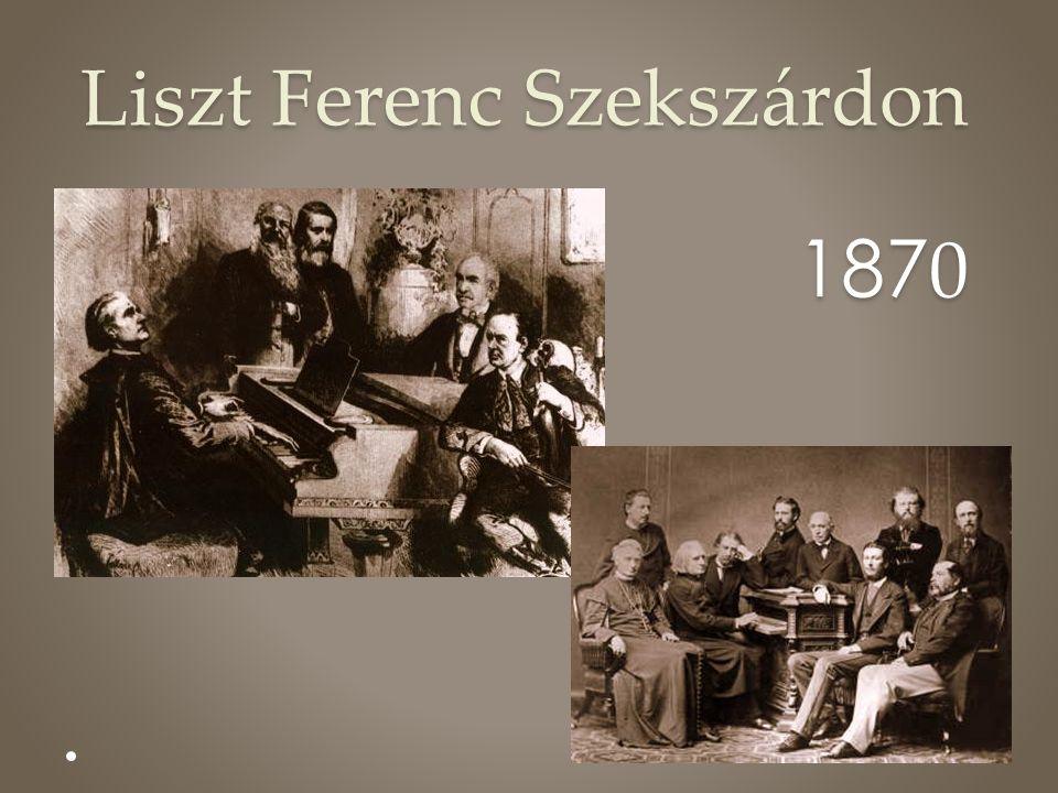 Liszt Ferenc Szekszárdon 187 0