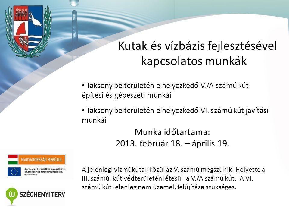 Vízhálózat • Összekötővezeték építési munkák • Töltővezeték építési munkák Munka időtartama: 2012.