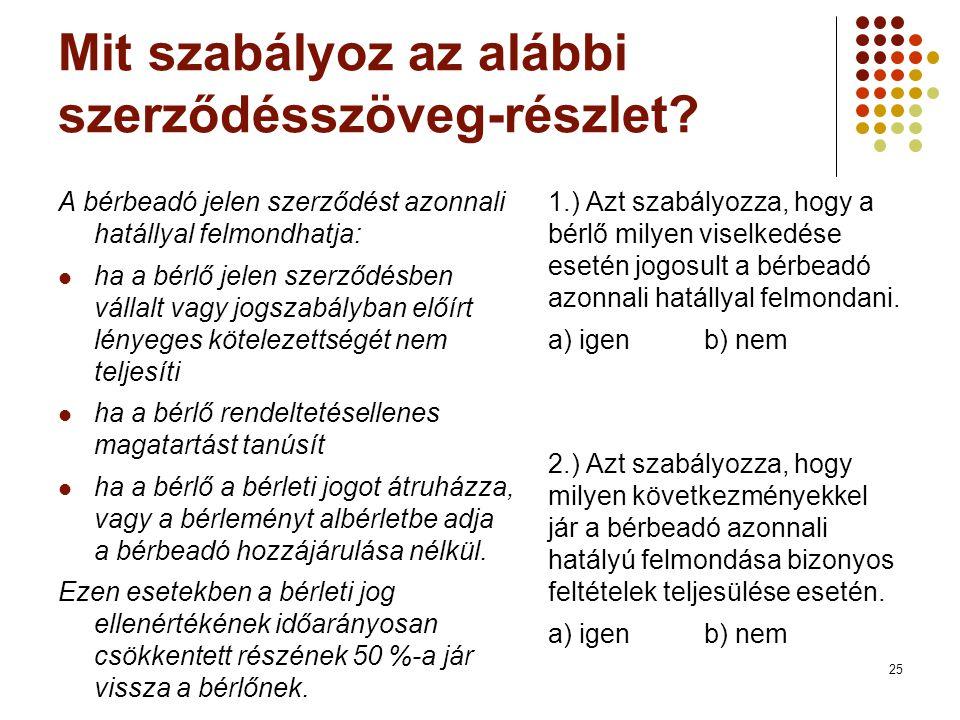 25 Mit szabályoz az alábbi szerződésszöveg-részlet.