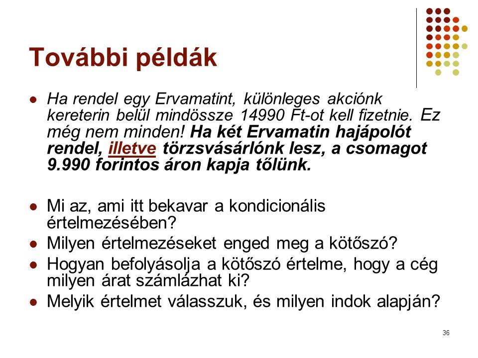 36 További példák  Ha rendel egy Ervamatint, különleges akciónk kereterin belül mindössze 14990 Ft-ot kell fizetnie.