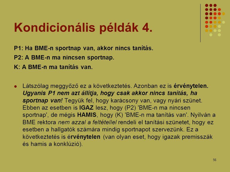 56 Kondicionális példák 4.P1: Ha BME-n sportnap van, akkor nincs tanítás.