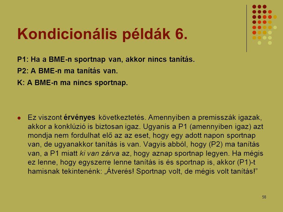 58 Kondicionális példák 6.P1: Ha a BME-n sportnap van, akkor nincs tanítás.