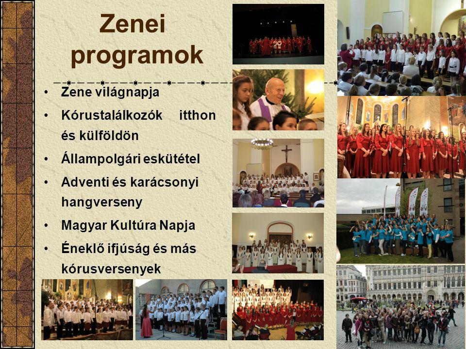 Zenei programok •Zene világnapja •Kórustalálkozók itthon és külföldön •Állampolgári eskütétel •Adventi és karácsonyi hangverseny •Magyar Kultúra Napja