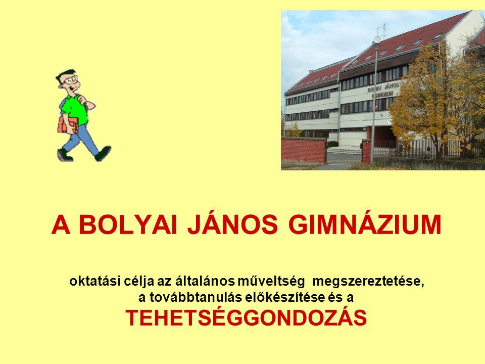 A BOLYAI JÁNOS GIMNÁZIUM oktatási célja az általános műveltség megszereztetése, a továbbtanulás előkészítése és a TEHETSÉGGONDOZÁS