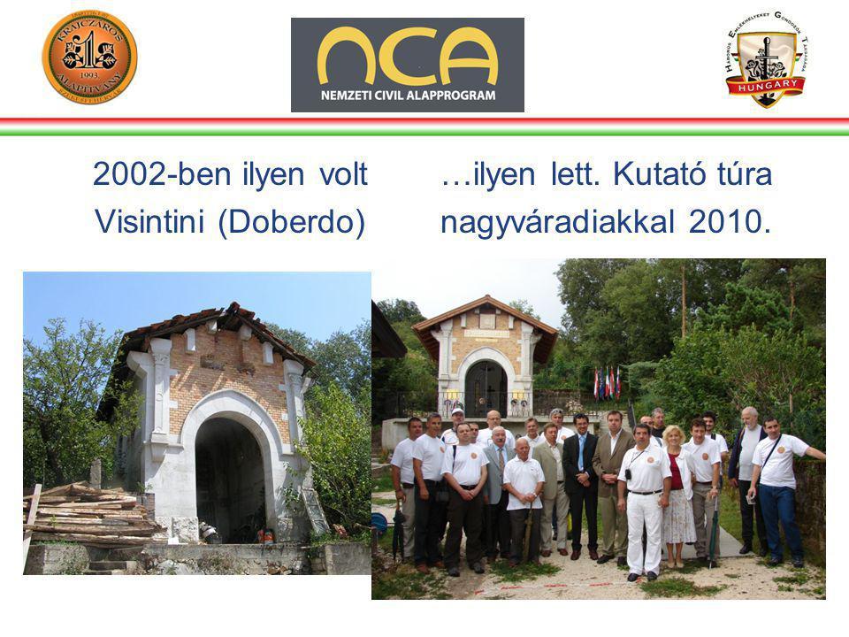 2002-ben ilyen volt Visintini (Doberdo) …ilyen lett. Kutató túra nagyváradiakkal 2010.