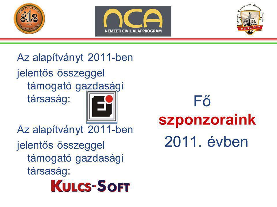 Az alapítványt 2011-ben jelentős összeggel támogató gazdasági társaság: Az alapítványt 2011-ben jelentős összeggel támogató gazdasági társaság: Fő szponzoraink 2011.