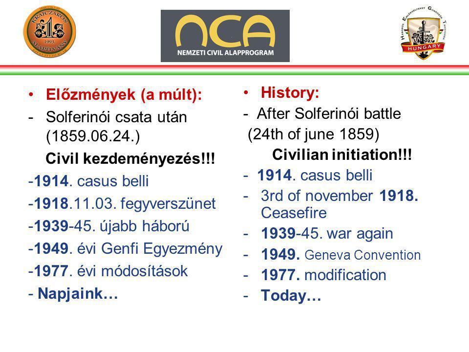 •Előzmények (a múlt): -Solferinói csata után (1859.06.24.) Civil kezdeményezés!!.