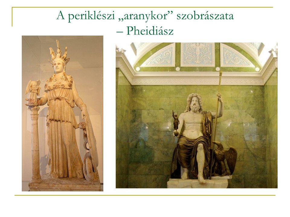 """A periklészi """"aranykor"""" szobrászata – Pheidiász"""