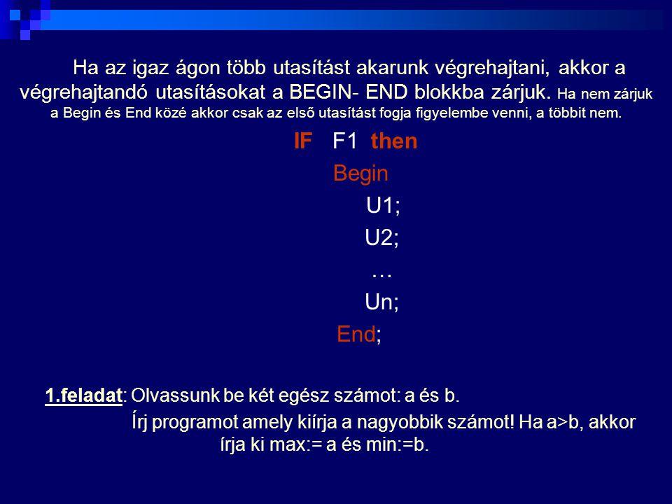 8.Írj egy programot, mely bekér egy számot 1- től 7- ig és ha ez a szám pl.